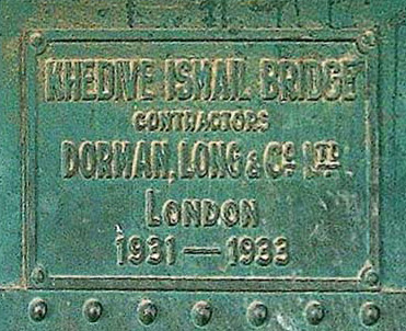 A plate on the belly of the bridge still refers to it as Khedive Ismail Bridge
